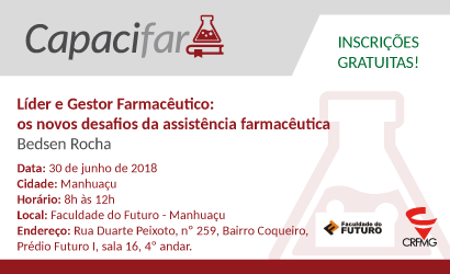 CAPACIFAR: Líder e Gestor Farmacêutico: os novos desafios da assistência farmacêutica em Manhuaçu